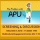 The Problem with APU: Screening & Discussion