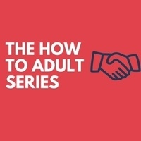 """How to Adult: Financial Planning for the """"Real World"""""""
