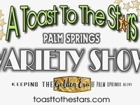 A Toast to the Stars: The Palm Springs Variety Show