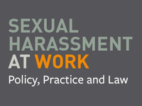Sexual Harassment at Work: Policy, Practice and Law