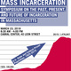 MASS Incarceration: Symposium on The Past, Present, and Future of Incarceration in Massachusetts