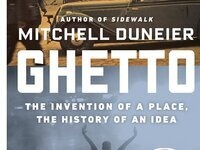 Ghetto: Invention of a Place, History of an Idea