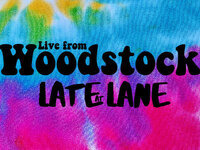 Late at Lane: Live from Woodstock