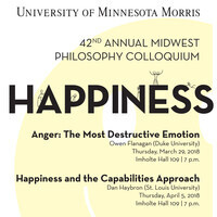 Happiness and the Capabilities Approach, with Dan Haybron (St. Louis University)--42nd Annual Midwest Philosophy Colloquium: Happiness