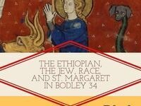 The Ethiopian, the Jew, Race, and St. Margaret in Bodley 34