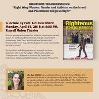 """RIGHTEOUS TRANSGRESSIONS: """"Right Wing Women: Gender and Activism on the Israeli and Palestinian Religious Right"""""""