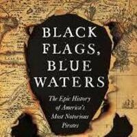 Eric Jay Dolin presents Black Flags, Blue Waters - An Epic History of America's Most Notorious Pirates