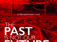 "Screening & Discussion ""The Past is Not Our Future"""