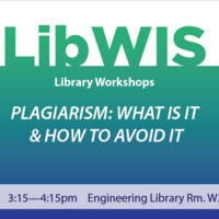 Engineering Library Workshop On Wednesday, April 11- Plagiarism: What Is It & How to Avoid It