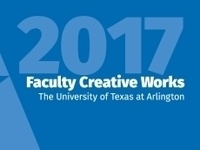 A Celebration of 2017 Faculty Creative Works