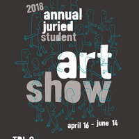 2018 Annual Juried Student Art Show