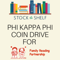 Phi Kappa Phi Coin Drive for Family Reading Partnership