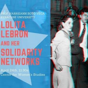 Lolita Lebron and Her Solidarity Networks