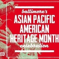Baltimore's Asian Pacific American Heritage Month Celebration