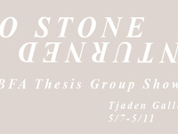 B.F.A. Thesis Group Show: No Stone Unturned