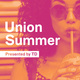 Union Summer presented by TD