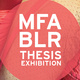 OPENING RECEPTION - 2018 MFA BLR THESIS EXHIBITION