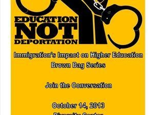 Immigration's Impact on Higher Education Brown Bag Series