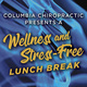A Wellness and Stress-Free Lunch Break!
