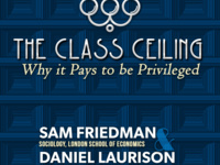 Sam Friedman & Daniel Laurison - The Class Ceiling: Why it Pays to be Privileged