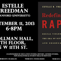 Estelle Freedman: Redefining Rape - Sexual Violence in the Era of Suffrage and Segregation