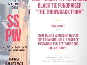 """Shay Sharpe's Pink Wishes 8th Annual Fundraiser """"Throwback Prom"""""""