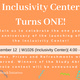 Inclusivity Center Turns ONE! Anniversary Party