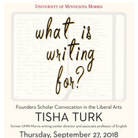 """Founders Scholar Convocation — """"What Is Writing for?"""" with Tisha Turk"""