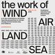 The Work of Wind: Air, Land, Sea