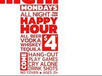 Meh. Mondays! All Night Happy Hour! Beer & Drinks $4!