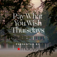 Pay What You Wish Thursdays Presented by Macy's