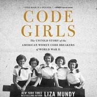 "Book Talk: National Bestseller ""Code Girls,"" with Author Liza Mundy"