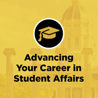 Advancing Your Career in Student Affairs Info Panel