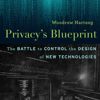 Faculty Book Forum Series: Professor Woodrow Hartzog