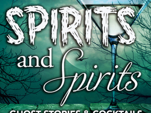 Spirits and Spirits: Ghost Stories & Cocktails