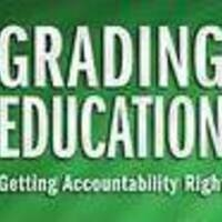 Honors Colloquium: Grading Education: Getting Accountability Right.