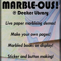 MARBLE-OUS at Decker Library