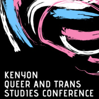 Kenyon Queer and Trans Studies Conference