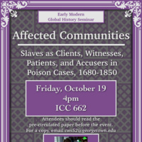 Affected Communities: Slaves as Clients, Witnesses, Patients, and Accusers in Poison Cases, 1680-1850