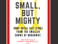 SMALL, BUT MIGHTY- Omni Vocal Jazz sings from the smaller shows of Broadway