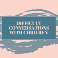 Brown Bag Training on Difficult Conversations with Children