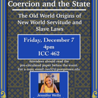 Coercion and the State: the Old World Origins of New World Servitude and Slave Laws