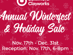 WINTERFEST Holiday Sale at Baltimore Clayworks