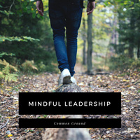 Mindful Leadership at Common Ground