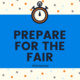 Prepare for the Fair