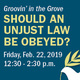 Robert L. Lewis Academy of Scholars Groovin' in the Grove Conversation #2: Should an Unjust Law Be Obeyed?