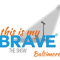 This is My Brave Baltimore Auditions (weeknight)