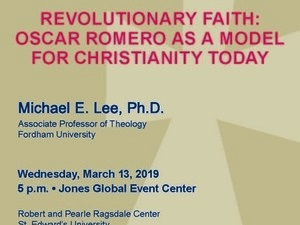 McCarthy Lecture Series - Revolutionary Faith: Oscar Romero as a Model for Christianity Today