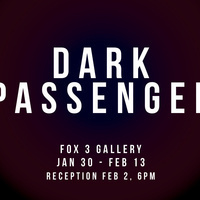 Exhibition: DARK PASSENGER
