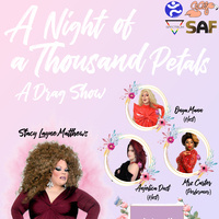 A Night of a Thousand Petals: A Drag Show